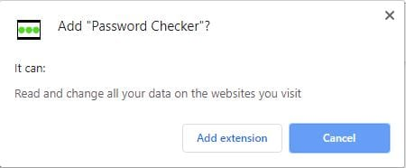 """""""Add Password Checker? It can: Read and change all your data on the websites you visit"""""""